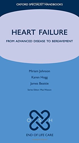 Heart Failure: From Advanced Disease to Bereavement (Oxford Specialist Handbooks in End of Life Care) by Brand: Oxford University Press