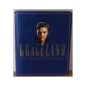 Graceland: The Living Legacy of Elvis Presley