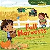Fall Harvests: Bringing in Food (Cloverleaf Books - Fall's Here!)