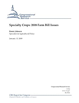 Specialty Crops: 2008 Farm Bill Issues