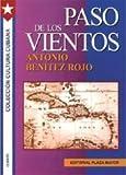 Paso de Los Vientos by Benitez Rojo, Antonio (1999) Paperback