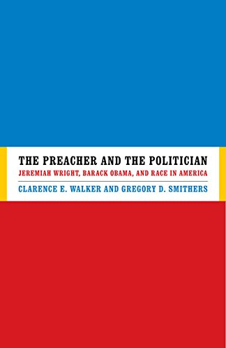 Books : The Preacher and the Politician: Jeremiah Wright, Barack Obama, and Race in America