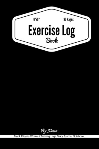 Exercise Log Book: Blank Fitness Workout Training Logs Diary Journal Notebook: Workout Journal Tracker | Gym Training Log Book, Fitness Notebook, An ... 96 Pages (Fitness Journal Log) (Volume 5)