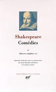 Oeuvres complètes, Tome 6 : Comédies, Tome 2 par William Shakespeare