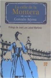 Calle de la Montera,La: Amazon.es: Gonzalo Arjona Irizarri ...