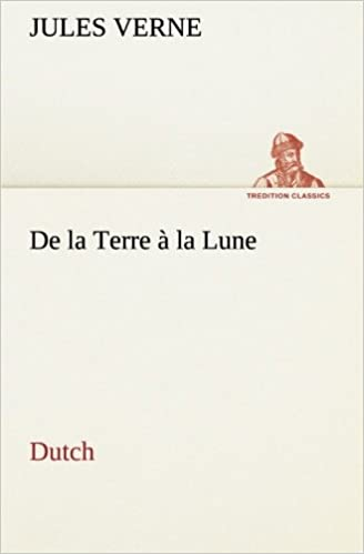 De la Terre à la Lune. Dutch (TREDITION CLASSICS)