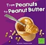 From Peanuts to Peanut Butter (From Farm to Table)