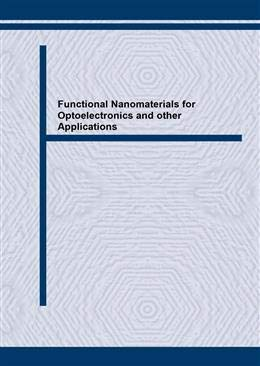 Download Functional Nanomaterials For Optoelectronics And Other Applications (Solid State Phenomena) PDF