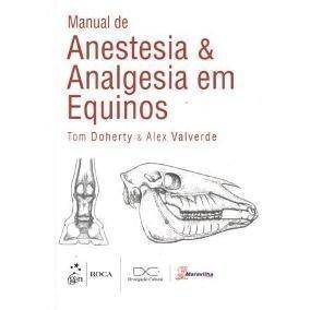 Manual De Anestesia e Analgesia em Equinos