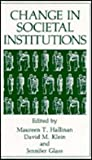 Change in Societal Institutions, Hallinan, M. T. and Klein, D., 0306435411