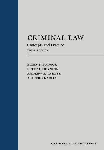 Criminal Law: Concepts and Practice, Third Edition (Carolina Academic Press: Law Advisory Broad)