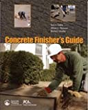 Concrete Finisher's Guide, Terry C. Collins and William C. Panarese, 0893122483