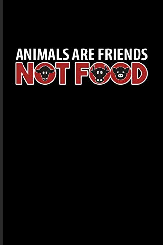 Not Food: Cool Animal Rights Journal For Animal Defense, Anti Animal Abuse, Anti Cruelty, Heroes, Equality Fans - 6x9 - 100 Blank Lined Pages ()