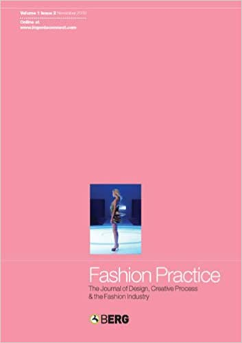 Fashion Practice Volume 1 Issue 2 The Journal Of Design Creative Process The Fashion Industry Black Sandy Delong Marilyn 9781847884466 Amazon Com Books