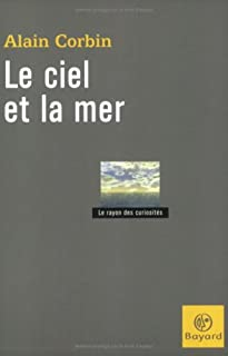 Le ciel et la mer, Corbin, Alain