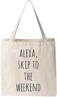 Alexa Skip To The Weekend, Natural Canvas Bag, Screenprinted Tote, Cotton Flour Sack, Funny Tote Bag