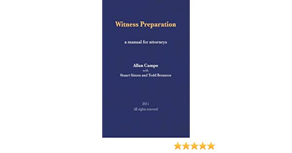 A manual for attorneys Witness Preparation