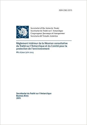 En ligne téléchargement Règlement intérieur de la Réunion consultative du Traité sur l'Antarctique et du Comité pour la protection de l'environnement. Mis à jour: juin 2015 epub, pdf