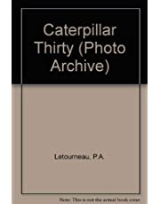 Caterpillar Thirty Photo Archive: Photographs from the Caterpillar Inc. Corporate Archives