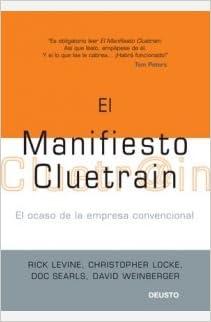 El manifiesto Cluetrain: El ocaso de la empresa convencional ...