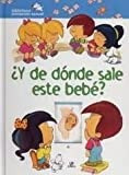 img - for Y de donde sale este bebe?/And Where Does this Baby Come Out From? (Biblioteca iniciacion sexual/Sexual Education Library) (Spanish Edition) book / textbook / text book
