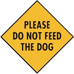 Amazon Com Please Do Not Feed The Dog Aluminum Dog Sign