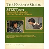 Systematic Training for Effective Parenting of Teens - Step-Teen : The Parents Guide, Dinkmeyer, Don C., Jr. and McKay, Gary D., 091347682X