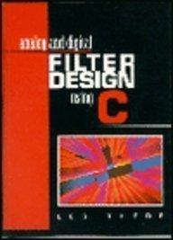 Analog and Digital Filter Design Using C