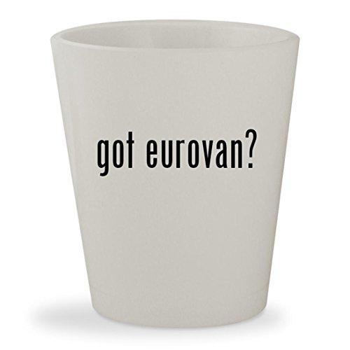 got eurovan? - White Ceramic 1.5oz Shot Glass (Egr Headlight Covers)