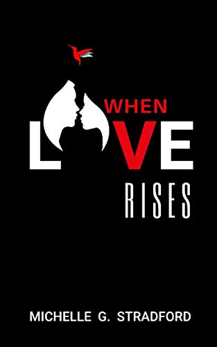 When Love Rises (Rising)