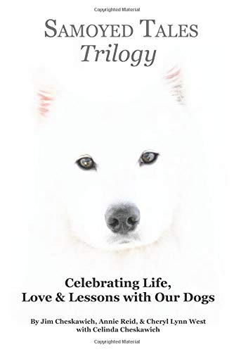 Samoyed Tales Trilogy: Celebrating Life, Love, & Lessons with Our Dogs ebook