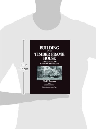 Building the Timber Frame House: The Revival of a Forgotten Art ...