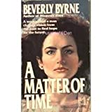 A Matter of Time, Beverly Byrne, 0449134377
