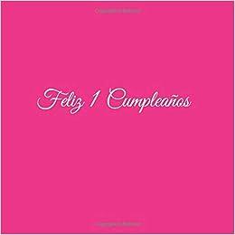 Feliz 1 cumpleaños: Libro De Visitas 1 año Primer Cumpleanos ...