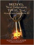 Lataa täysi e-kirjan google-kirjoja Delta's Key to Next Generation TOEFL (05) by Gallagher, Nancy [Paperback (2007)] ePub