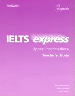 ielts express upper intermediate teacher s guide richard hallows rh amazon com Intermediate Teachers of Gilmer TX ielts express upper intermediate teacher guide pdf