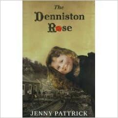 Denniston Rose, The by Jenny Pattrick (2003-03-04)