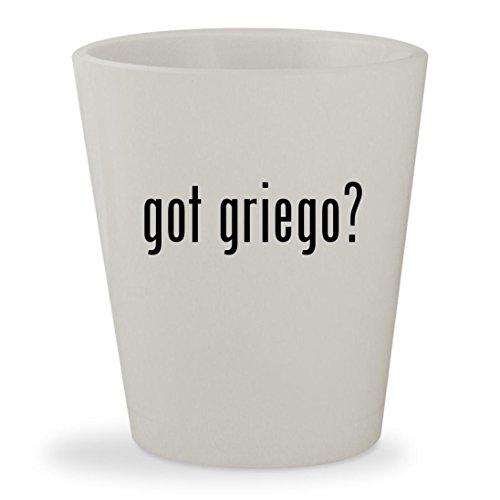 got griego? - White Ceramic 1.5oz Shot Glass