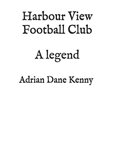 - Harbour View Football Club: A legend