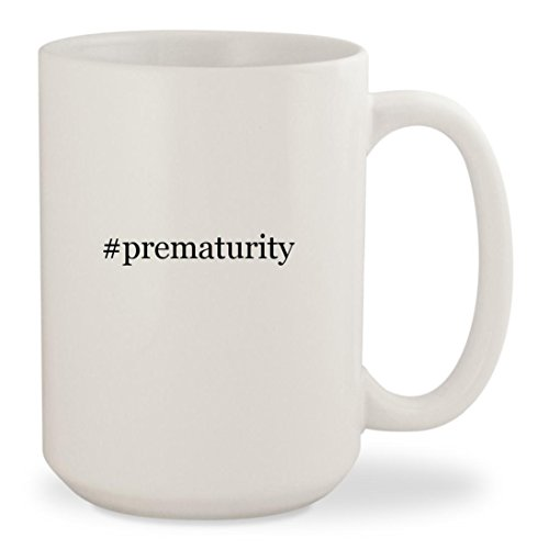 #prematurity - White Hashtag 15oz Ceramic Coffee Mug Cup