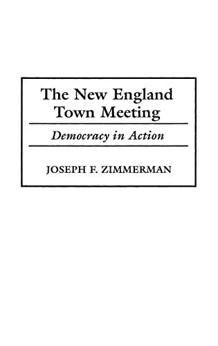 The New England Town Meeting: Democracy in Action