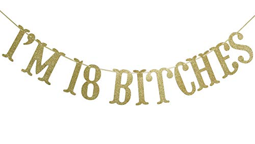 Firefairy I'm 18 Bitches GoldGlitter Garland Banner- Happy 18th Birthday Party Supplies, Ideas and Decorations (Gold)]()