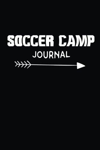 Soccer Camp Journal: Soccer Summer Sleepaway Camp Novelty Gift Notebook ()