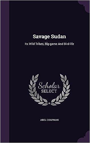 Buy Savage Sudan: Its Wild Tribes, Big-Game and Bird-Life