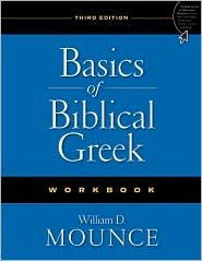 Basics of Biblical Greek Workbook 3th (third) edition Text Only