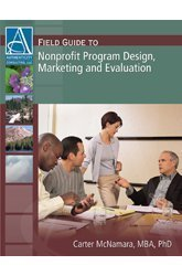 Field Guide to Nonprofit Program Design, Marketing and Evaluation
