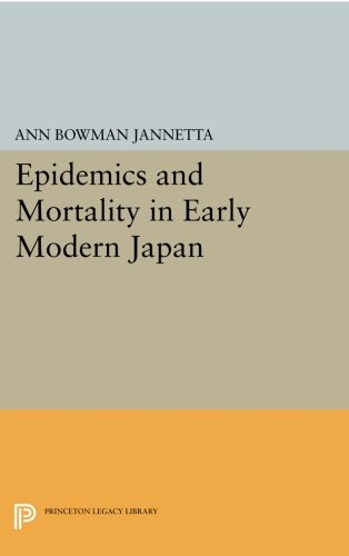 Epidemics and Mortality in Early Modern Japan (Princeton Legacy Library) PDF