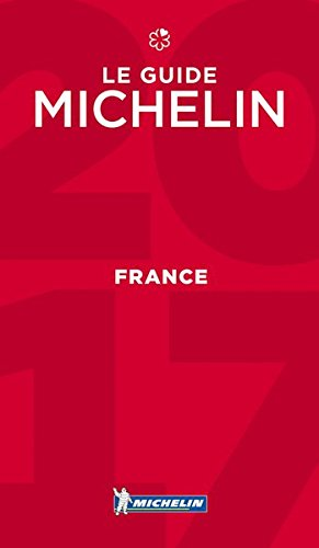 MICHELIN Guide France 2017: Hotels & Restaurants (Michelin Red Guide) (French Edition)...