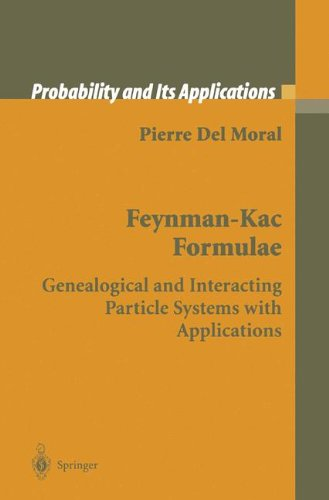 Feynman-Kac Formulae: Genealogical and Interacting Particle Systems with Applications (Probability and Its Applications) by Springer