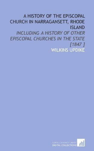 A History of the Episcopal Church in Narragansett, Rhode Island: Including a History of Other Episcopal Churches in the State [1847 ] by Wilkins Updike - Rhode Island Malls Shopping